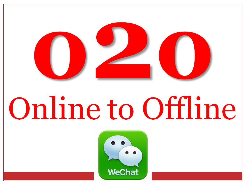 O2O - Online 2 Offline - WeChat